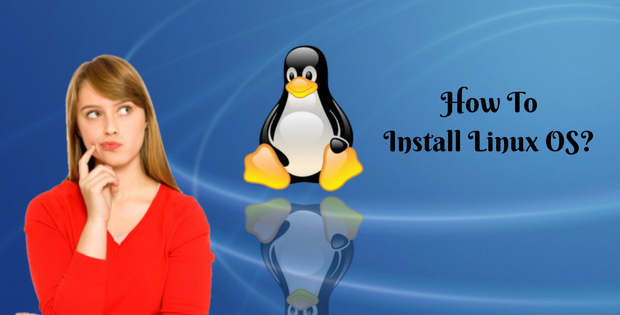 How To Install Linux OS?