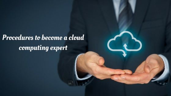 Procedures to become a cloud computing expert